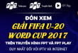 FIFA U-20 World Cup 2017 - Fpt Nghệ An